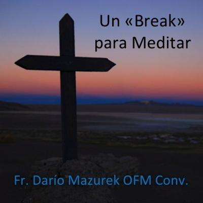 Podcast Un Break para Meditar con el Fr. Dario